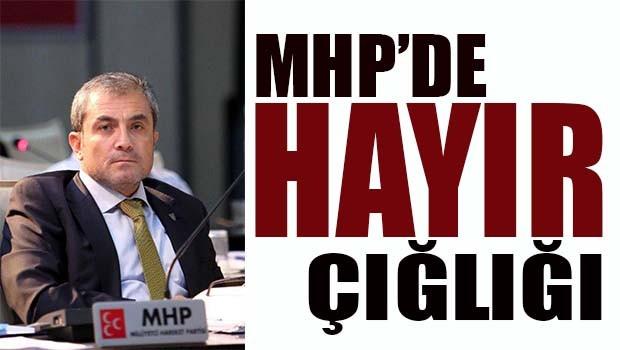 MHP'li meclis üyesi 'Hayır diye haykırmak istiyorum...'