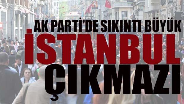 Referanduma günler kala AK Parti'de İstanbul sıkıntısı!
