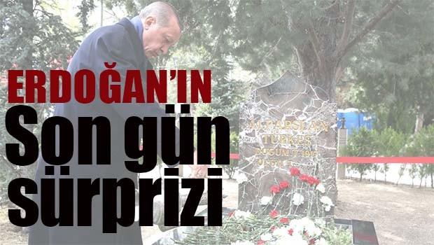 Erdoğan'ın son gün sürprizi!