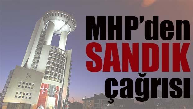 MHP'den sandık çağrısı!