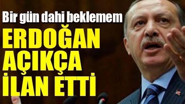 Erdoğan açıkça ilan etti