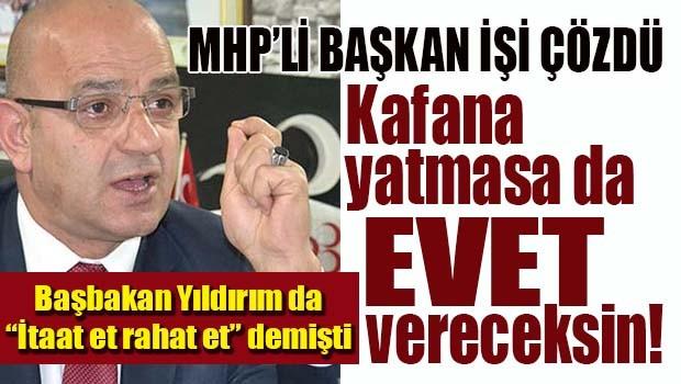 MHP İl Başkanı Ünlü, 'Anlamana gerek yok, Evet ver yeter!'