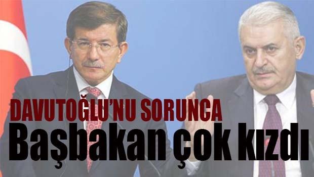 Davutoğlu'nu sorunca Başbakan çok kızdı!