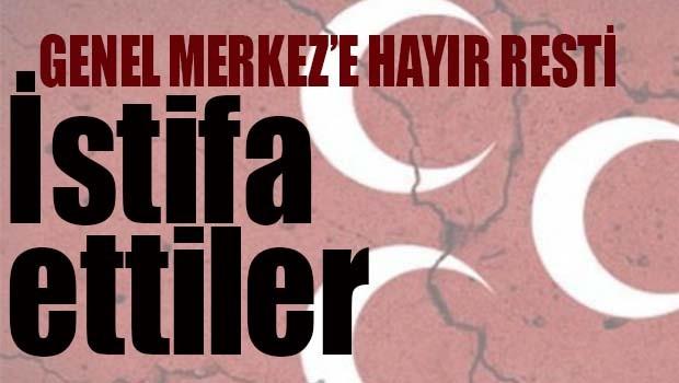 MHP'de bir toplu HAYIR istifası daha!