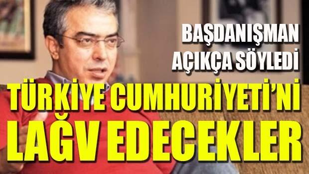 Türkiye Cumhuriyeti'ni lağv edecekler!