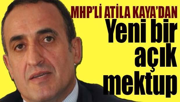 MHP'li Atila Kaya'dan yeni bir AÇIK MEKTUP