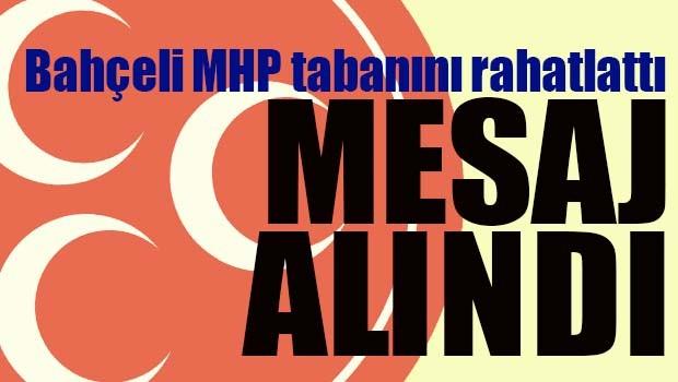 Bahçeli MHP tabanını rahatlattı, 'Mesaj alındı'