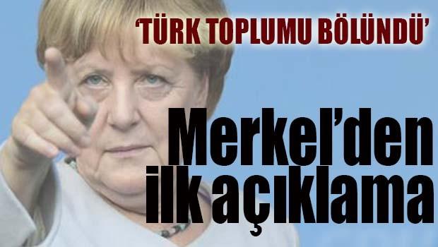 Merkel'den ilk açıklama!
