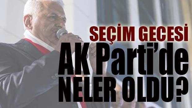 Seçim gecesi AK Parti'de neler oldu?