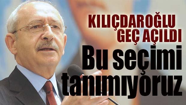 Kılıçdaroğlu, 'Bu seçimi tanımıyoruz'