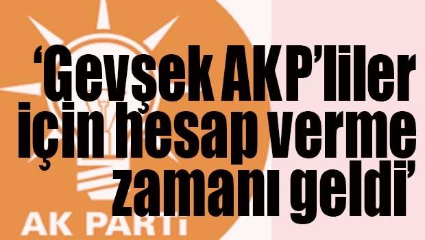 'Gevşek AKP'liler için hesap verme zamanı!'