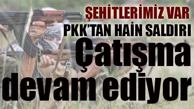 PKK'dan hain saldırı! Şehitlerimiz var!
