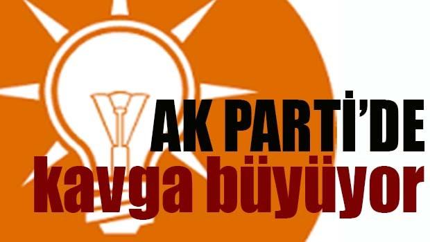 AK PARTİ'DE KAVGA BÜYÜYOR!