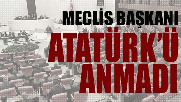 MECLİS BAŞKANI ATATÜRK'Ü ANMADI