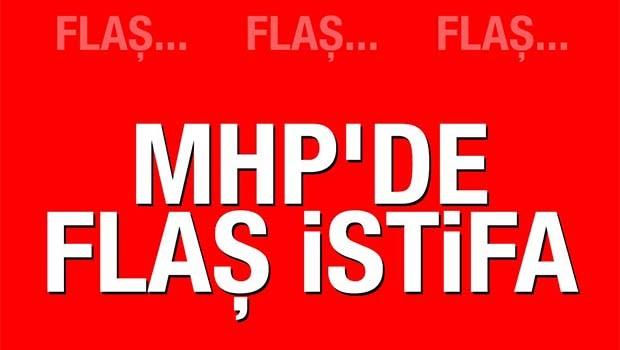 MHP'DE FLAŞ İSTİFA!