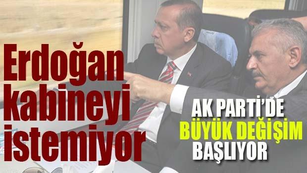 ERDOĞAN MEVCUT KABİNEYİ İSTEMİYOR!