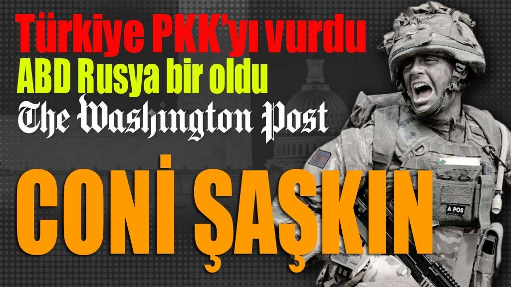 TÜRKİYE PKK'YI VURDU ABD RUSYA BİR OLDU!