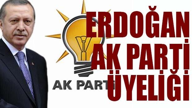 Erdoğan'ın AK Parti üyeliği!