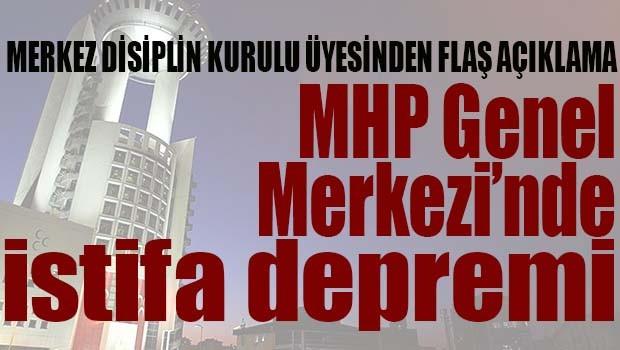 MHP GENEL MERKEZİ'NDE İSTİFA DEPREMİ!