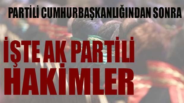 İŞTE AK PARTİLİ HAKİMLER