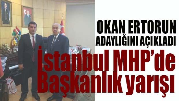 Okan Ertorun MHP İstanbul İl Başkanlığı'na aday oldu!