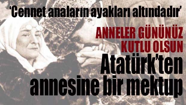 ATATÜRK'TEN ANNESİNE MEKTUP