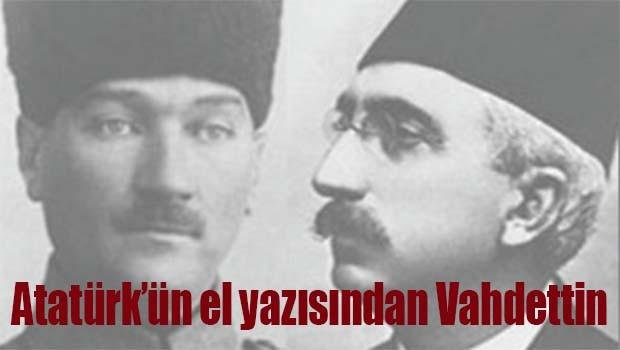 Atatürk'ün el yazısından Vahdettin
