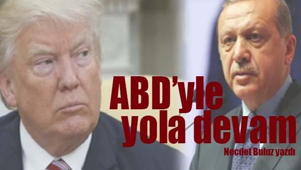 ABD'YLE YOLA DEVAM!