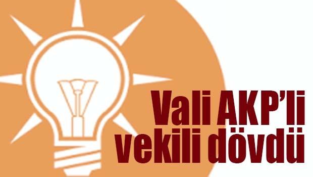VALİ AKP'Lİ VEKİLİ DÖVDÜ