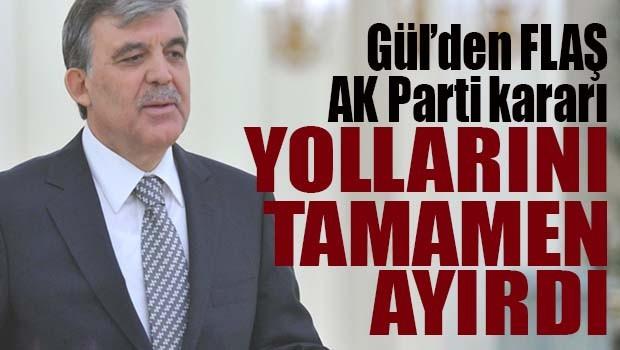 Abdullah Gül'den flaş AK Parti kararı!