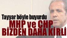 Şamil Tayyar, 'MHP ve CHP bizden daha kirli'