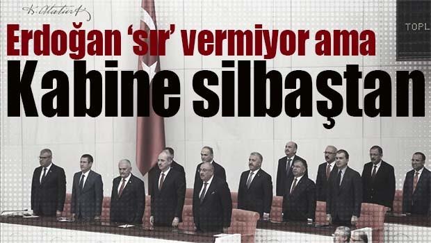 KABİNE SİLBAŞTAN!
