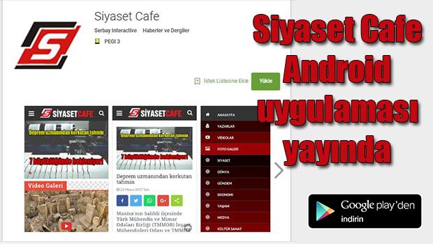 Siyaset Cafe Android uygulaması yayında