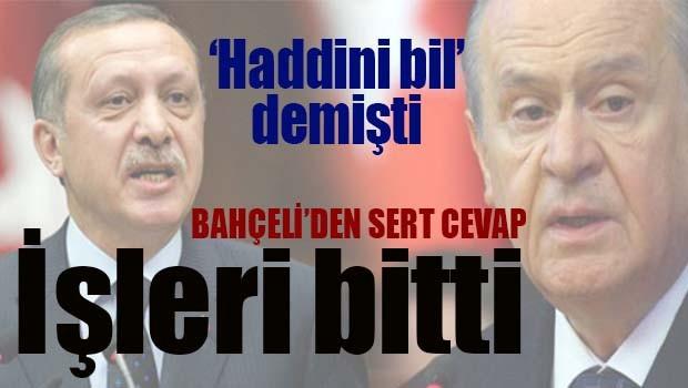 Bahçeli'den Erdoğan'a çok sert cevap!