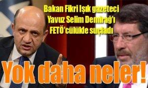 Bakan Fikri Işık Yavuz Selim Demirağ'ı FETÖ'cülükle suçladı!