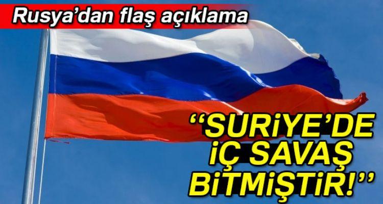 Rusya'dan 'Suriye'de iç savaş bitmiştir' açıklaması