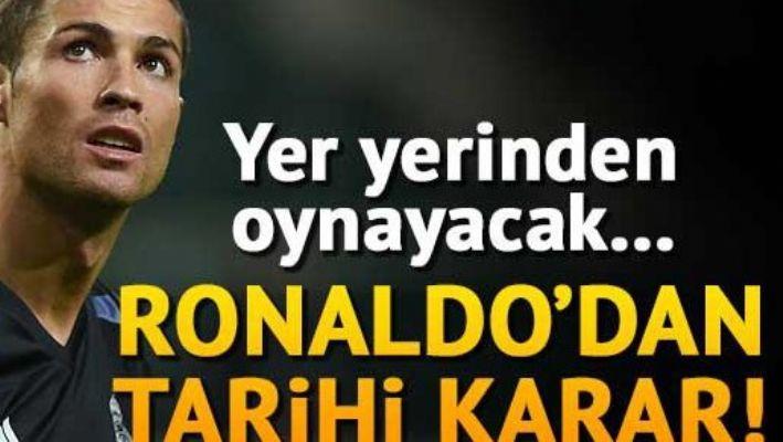 Ronaldo'dan şok karar! Yer yerinden oynayacak
