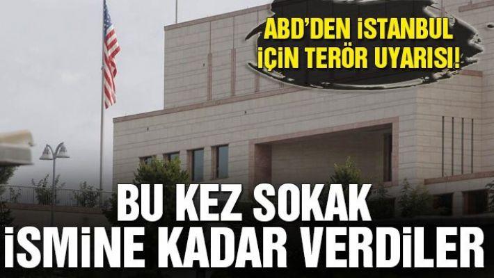 ABD'den İstanbul için terör uyarısı! Bu kez sokak ismine kadar verdiler