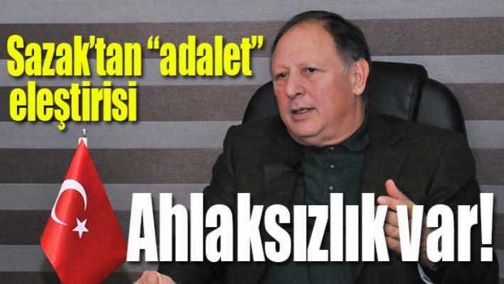 MHP'li Sazak'tan 'adalet' eleştirisi
