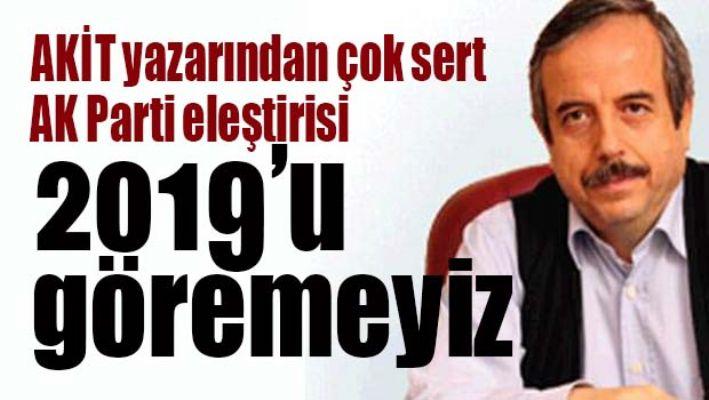 AKİT yazarından çok sert AK Parti eleştirisi