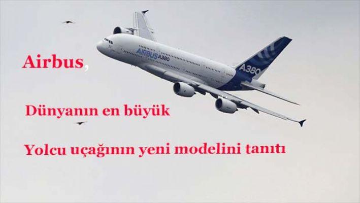 dünyanın en büyük yolcu uçağının yeni modeli