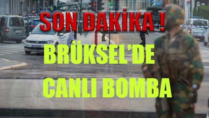 Son dakika! Brüksel'de canlı bomba