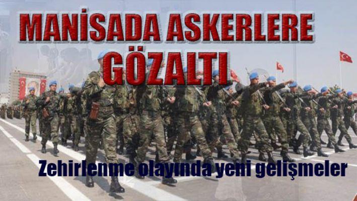 Manisa'da askerlere gözaltı