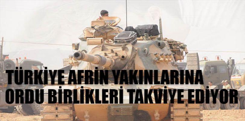 Türkiye'nin Afrin'e askeri yığınak yaptığı belirtiliyor.