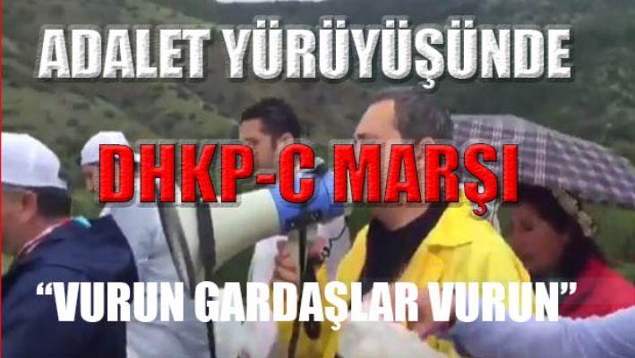 Adalet yürüyüşünde DHKP-C marşı!