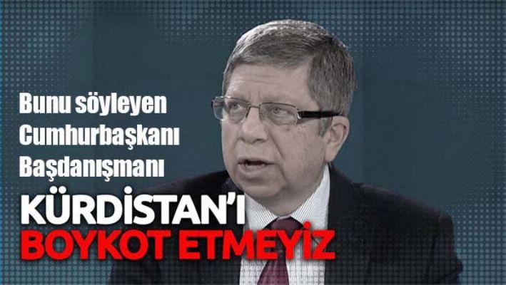 İlnur Çevik, 'Kurulursa Kürdistan'ı boykot etmeyiz'