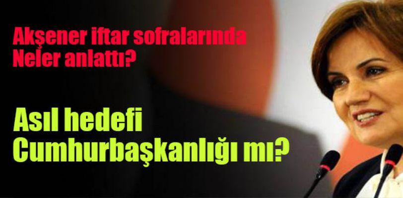 Meral Akşener iftar sofralarında neler anlattı?