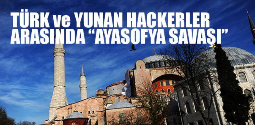 Türk ve Yunan hackerler arasında Ayasofya savaşı