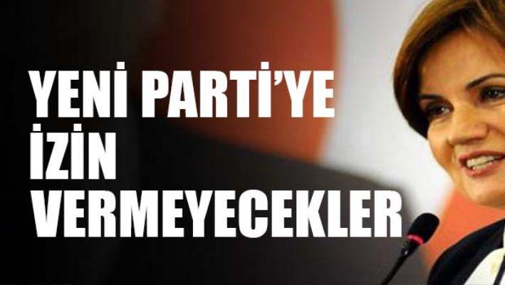 Akşener'in partiyi kurmasına izin vermeyecekler!