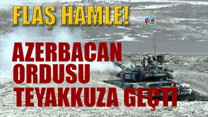 Azerbaycan teyakkuza geçti!